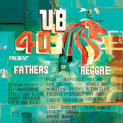 Present The Fathers Of Reggae by UB40