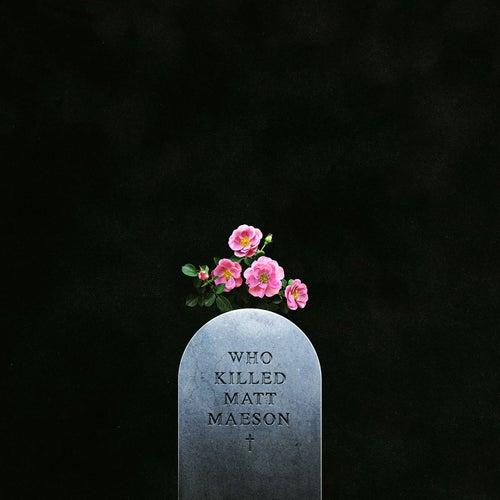 Who Killed Matt Maeson von Matt Maeson