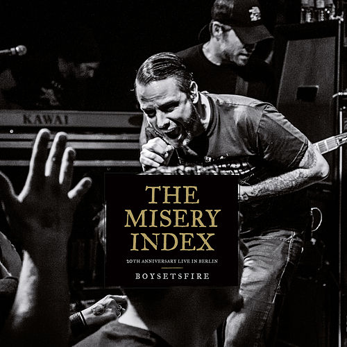 The Misery Index: 20th Anniversary Live in Berlin by Boysetsfire