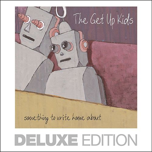 Something to Write Home About (Deluxe Edition) by The Get Up Kids