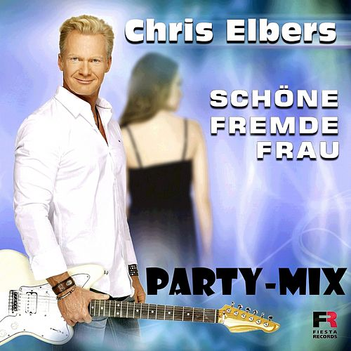 Schöne fremde Frau (Party Mix) von Chris Elbers