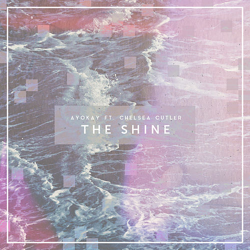 The Shine von ayokay