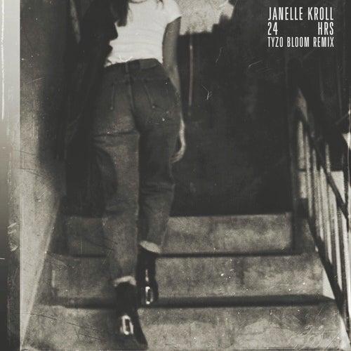 24 Hrs (Tyzo Bloom Remix) de Janelle Kroll