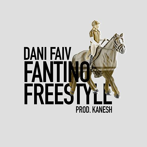 Fantino Freestyle by Dani Faiv