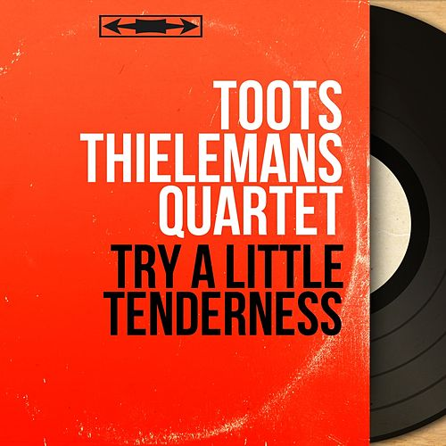 Try a Little Tenderness (Mono Version) von Toots Thielemans