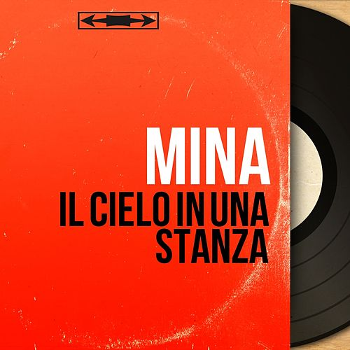 Il cielo in una stanza (Mono version) by Mina