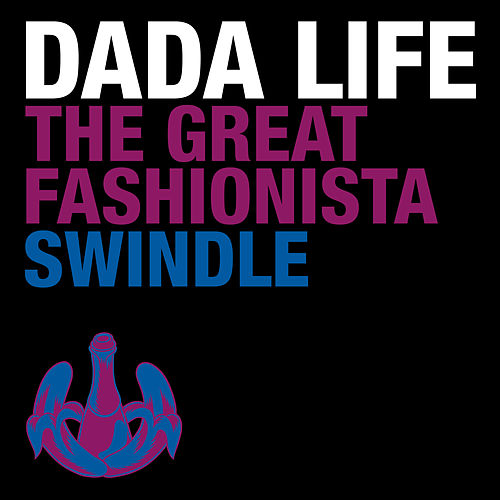 The Great Fashionista Swindle de Dada Life