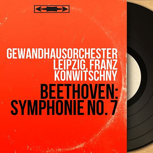 Beethoven: Symphonie No. 7 (Mono Version) von Gewandhausorchester Leipzig