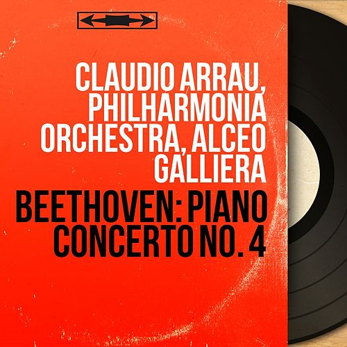 Beethoven: Piano Concerto No. 4 (Mono Version) von Claudio Arrau