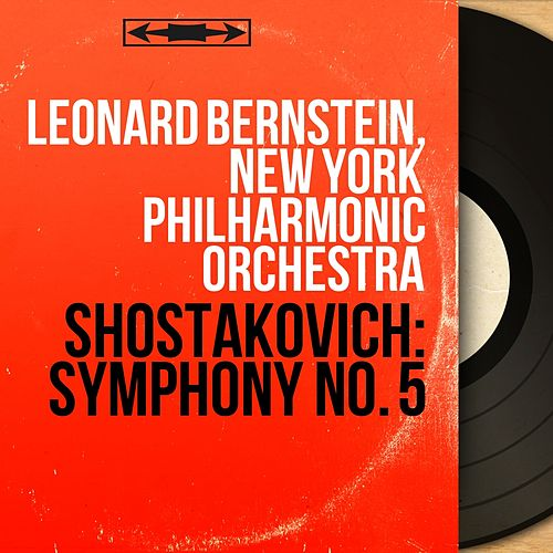 Shostakovich: Symphony No. 5 (Mono Version) by New York Philharmonic