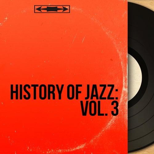 History of Jazz: Vol. 3 (Mono Version) von Various Artists