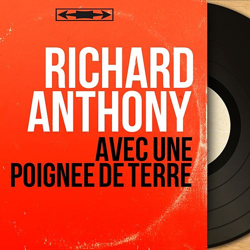 Avec une poignée de terre (Mono Version) by Richard Anthony