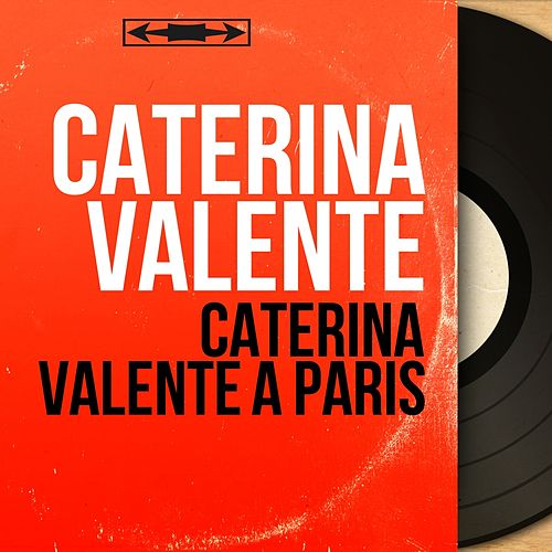Caterina Valente à Paris (Mono version) von Caterina Valente