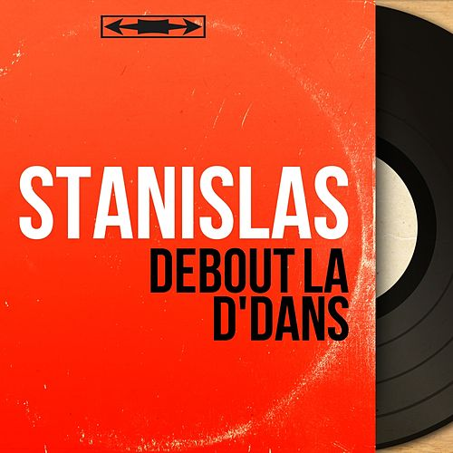 Debout là d'dans (Mono Version) by Stanislas