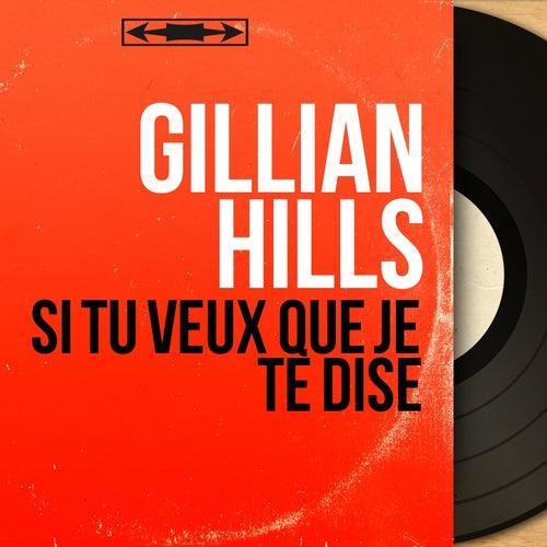 Si tu veux que je te dise (Mono Version) de Gillian Hills