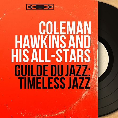 Guilde du jazz: Timeless Jazz (Mono Version) von Coleman Hawkins