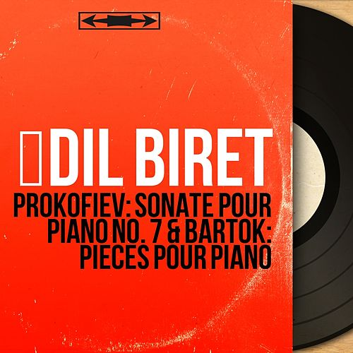 Prokofiev: Sonate pour piano No. 7 & Bartók: Pièces pour piano (Mono Version) von İdil Biret