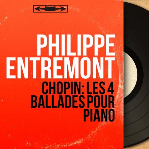 Chopin: Les 4 ballades pour piano (Mono Version) by Philippe Entremont