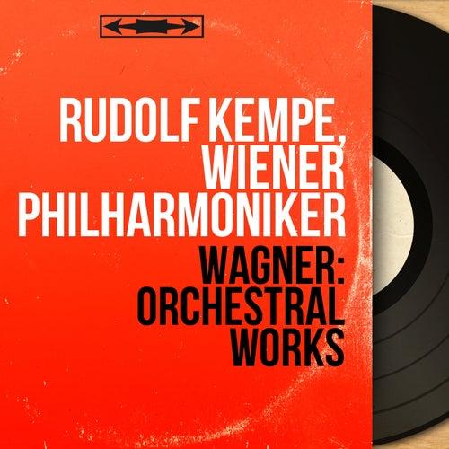 Wagner: Orchestral Works (Mono Version) de Rudolf Kempe