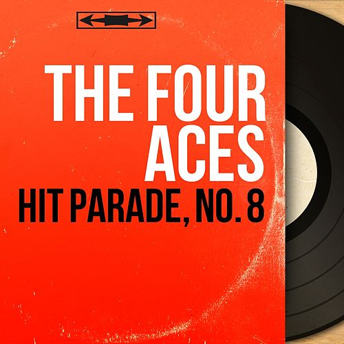 Hit Parade, No. 8 (Mono Version) by Four Aces