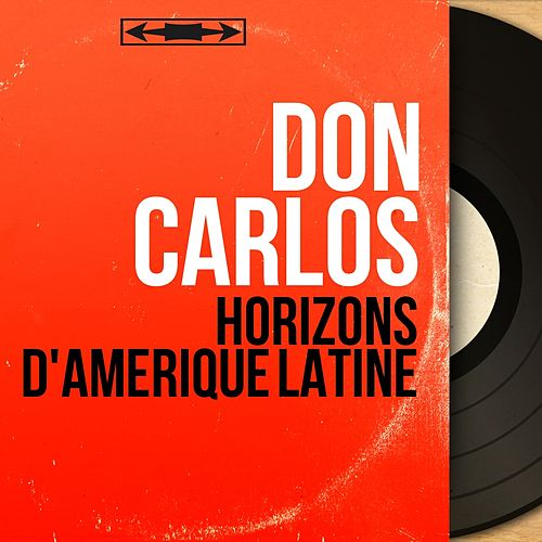 Horizons d'Amérique Latine (Mono Version) von Don Carlos