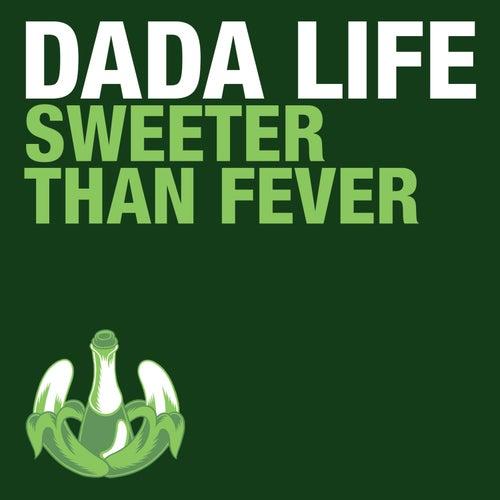 Sweeter Than Fever de Dada Life