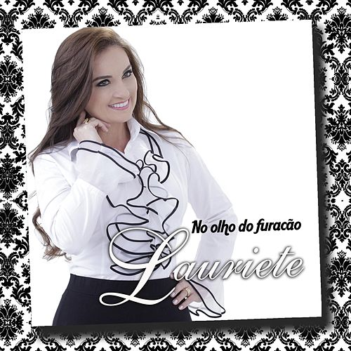 No Olho do Furacão by Lauriete