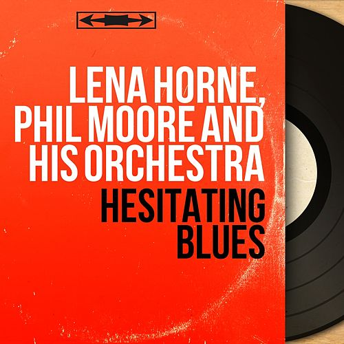 Hesitating Blues (Mono Version) von Lena Horne