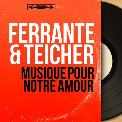 Musique pour notre amour (Stereo Version) by Ferrante and Teicher