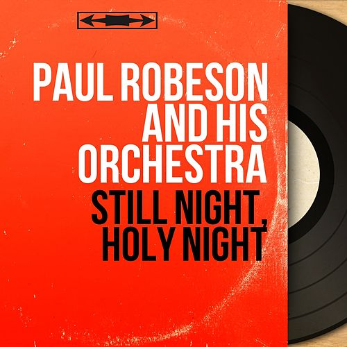 Still Night, Holy Night (Mono Version) von Paul Robeson