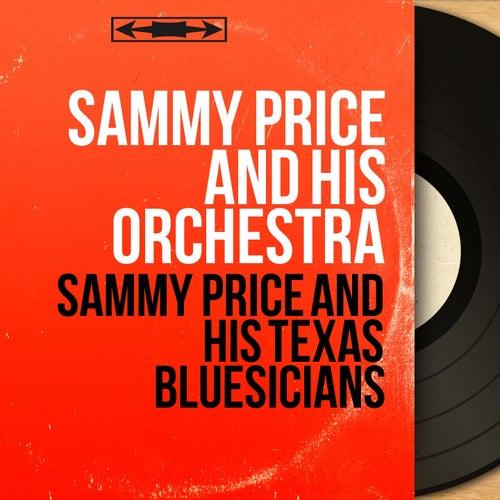 Sammy Price and His Texas Bluesicians (Mono Version) de Sammy Price