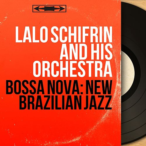 Bossa Nova: New Brazilian Jazz (Mono Version) di Lalo Schifrin