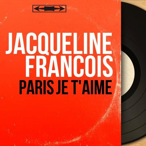 Paris je t'aime (Mono Version) by Jacqueline François