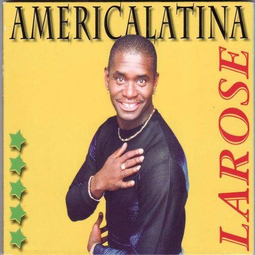 Americalatina von Larose