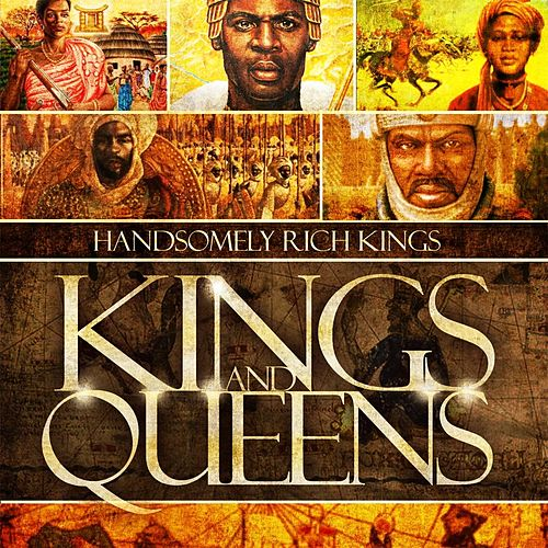 Kings and Queens by Handsomely Rich Kings