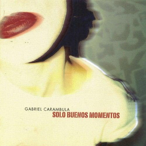 Sólo Buenos Momentos de Gabriel Carámbula