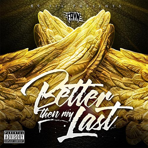 Better Than My Last by Fayn