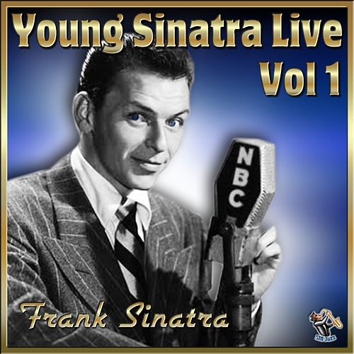 Young Sinatra Live Vol#1 von Frank Sinatra