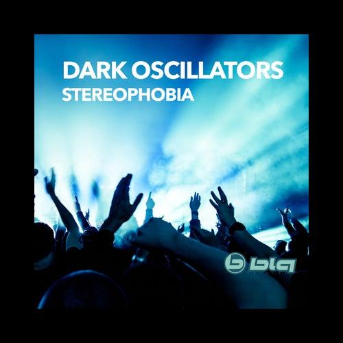 Stereophobia de Dark Oscillators