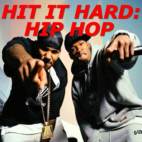Hit It Hard: Hip Hop by Various Artists