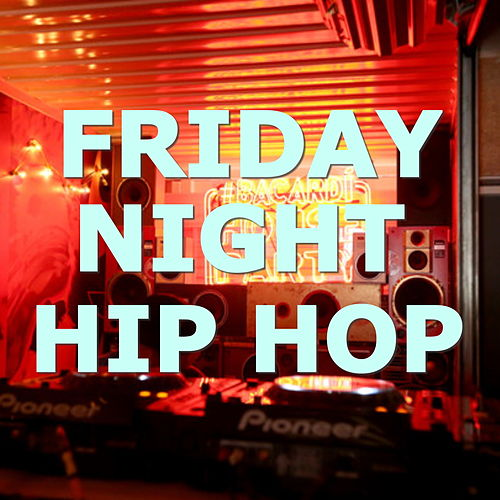 Friday Night Hip Hop by Various Artists