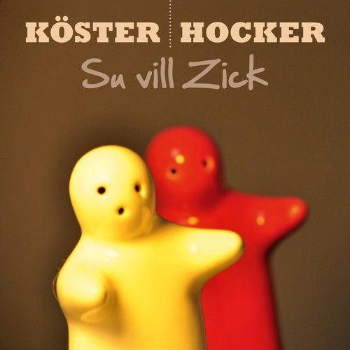 Su vill Zick von Köster & Hocker