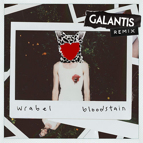 Bloodstain (Galantis Remix) de Wrabel