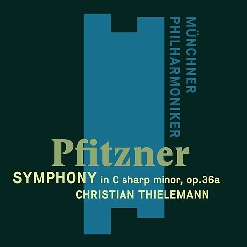 Pfitzner: Symphony in C-Sharp Minor Op. 36a de Christian Thielemann
