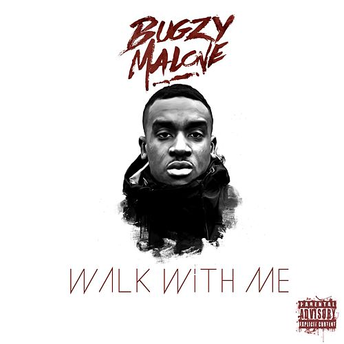 Walk With Me by Bugzy Malone