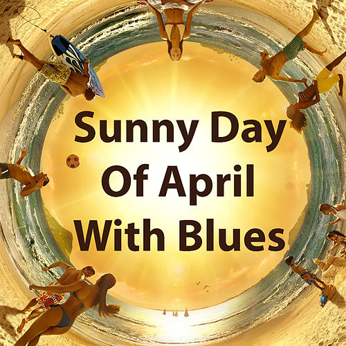 Sunny Day Of April With Blues de Various Artists