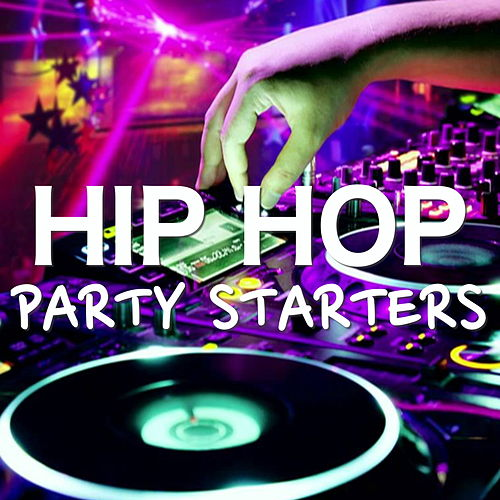 Hip Hop Party Starters by Various Artists