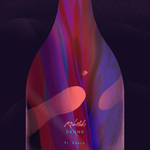 Drunk (feat. Reece) de Robotaki