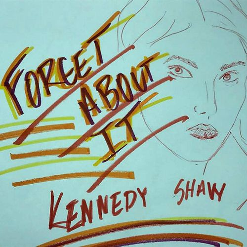 Forget About It by Kennedy Shaw