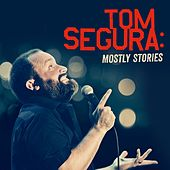 Mostly Stories by Tom Segura